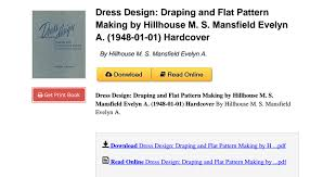 dress design draping and flat pattern t0mb dress design draping and flat pattern making by hillhouse