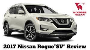 nissan rogue 2017 2017 nissan rogue sv awd first arrival review youtube