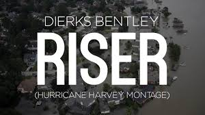 bentley college logo dierks bentley u0027s song u0027riser u0027 an emotional montage for hurricane