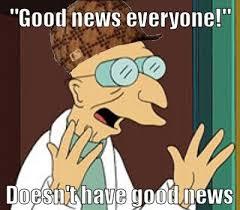 Futurama Meme Generator - good news everyone meme generator news best of the funny meme
