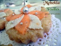cuisine alg駻ienne gateaux mchekla aux feuilles gateaux modernes algeriens amour de cuisine