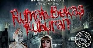 download film horor indonesia terbaru 2012 collection of film horor indonesia terbaru rumah bekas kuburan