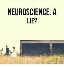 Neuroscience Meme - neuroscience a lie neuroscience meme on me me