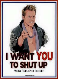 Are You Stupid Meme - chris jericho brings out the stupid idiot in all of us