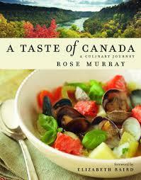 cuisine canada a taste of canada a culinary journey murray elizabeth