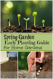 Vegetable Garden Planting Calendar by Spring Garden Early Planting Guide For Home Gardens Farm Fit Living