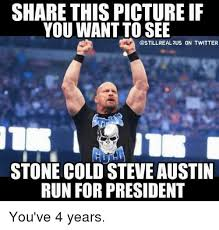 Austin Meme - 25 best memes about stone cold steve austin stone cold steve