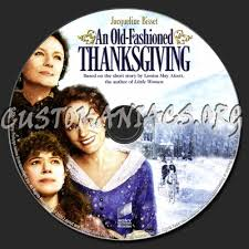An Old Fashioned Thanksgiving Forum Custom Labels Page 843 Dvd Covers U0026 Labels By Customaniacs