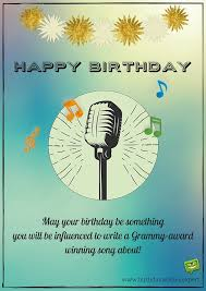 Happy Birthday Wishes For Singer Birthday Wishes According To People S Professions