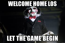 Welcome Home Meme - welcome home los let the game begin jigsaw meme generator