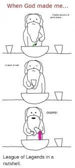 How God Made Me Meme - when god made me 3 tal spoons of ble good plays a dash of salt