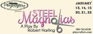 Playcrafters Barn Theatre Steel Magnolias In Bloom At Playcrafters Quad Cities
