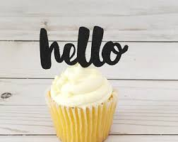 hello cupcake toppers hello cake topper etsy