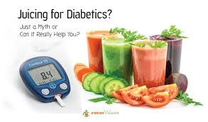 juicing for diabetics u2013 just a myth or can it really help you