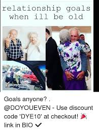 Gym Relationship Memes - relationship goals when ill be old goals anyone use discount code