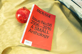 56 narrative selection the new mousse 56 2006 2016 a small anthology mousse magazine
