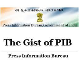 information bureau the gist of press information bureau pib january 2017 ias upsc