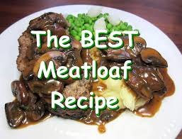 the best classic meatloaf recipe with brown mushroom gravy youtube