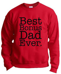 buy fathers day gift step dad best bonus dad ever crewneck