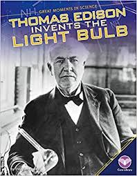 thomas edison invents the light bulb great moments in science