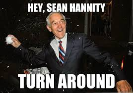 Sean Hannity Meme - hey sean hannity turn around ron paul snowball fight quickmeme