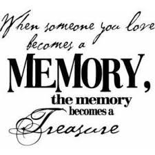 quote when someone you becomes a memory the memory