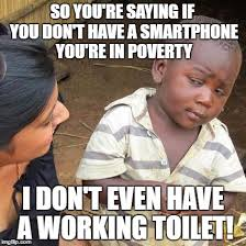 Smartphone Meme - third world skeptical kid meme imgflip