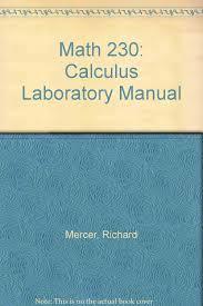 math 230 calculus laboratory manual ii richard mercer