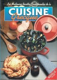 cuisine grecque recette les meilleures recettes traditionnelles de la cuisine grecque