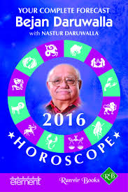 Best Horoscope by Your Complete Forecast Horoscope 2016 Bejan Daruwalla