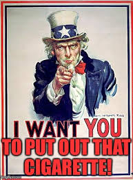 Anti Smoking Meme - i want you to put out that cigarette imgflip