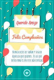 imagenes de cumpleaños para un querido amigo mensaje de cumpleaños para mi amigo mensajes de cumpleaños mi