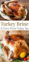 thanksgiving turkey recipies turkey brine recipe for an amazingly juicy thanksgiving turkey