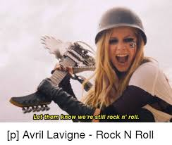 Memes Rock N Roll - 25 best memes about avril lavigne rock n roll avril lavigne