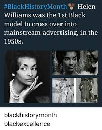 1st Of The Month Meme - black history month helen williams was the 1st black model to cross