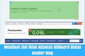 membuat iklan tas membuat slot iklan adsense billboard diatas header untuk blog non