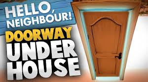 Home Design Story App Neighbors by Hello Neighbor Hidden Door Under House Hello Neighbor Alpha