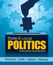 state and local politics 4th edition 9781285441405 cengage