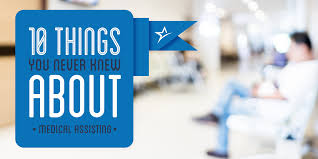 10 little known facts about medical assisting