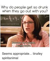 Tina Fey Meme - 25 best memes about funny drunk funny drunk memes