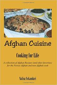 collection cuisine afghan cuisine cooking for a collection of afghan recipes
