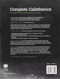 complete calisthenics the ultimate guide to bodyweight training
