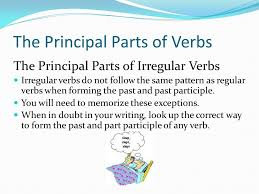 write the pattern of past tense and give exle unit verbs and sentence structure the principal parts of verbs