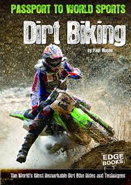 motocross biking dirt biking the world u0027s most remarkable dirt bike rides and