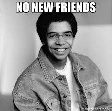 Drake Meme No New Friends - no new friends old school drake meme generator