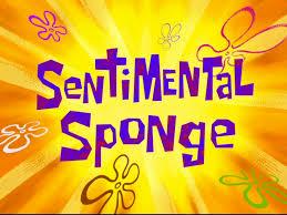 sentimental sponge encyclopedia spongebobia fandom powered by