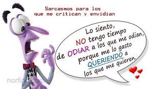 imagenes ironicas para mi novio de sarcasmo para los que me celan critican y envidian