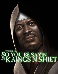 Shiet Meme - ayo hol up we wuz kings know your meme