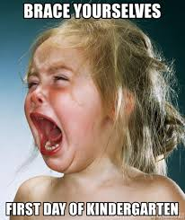 Brace Yourselves Meme Generator - brace yourselves first day of kindergarten crying child meme