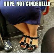 Cinderella Meme - nope not cinderella cinderella meme on me me